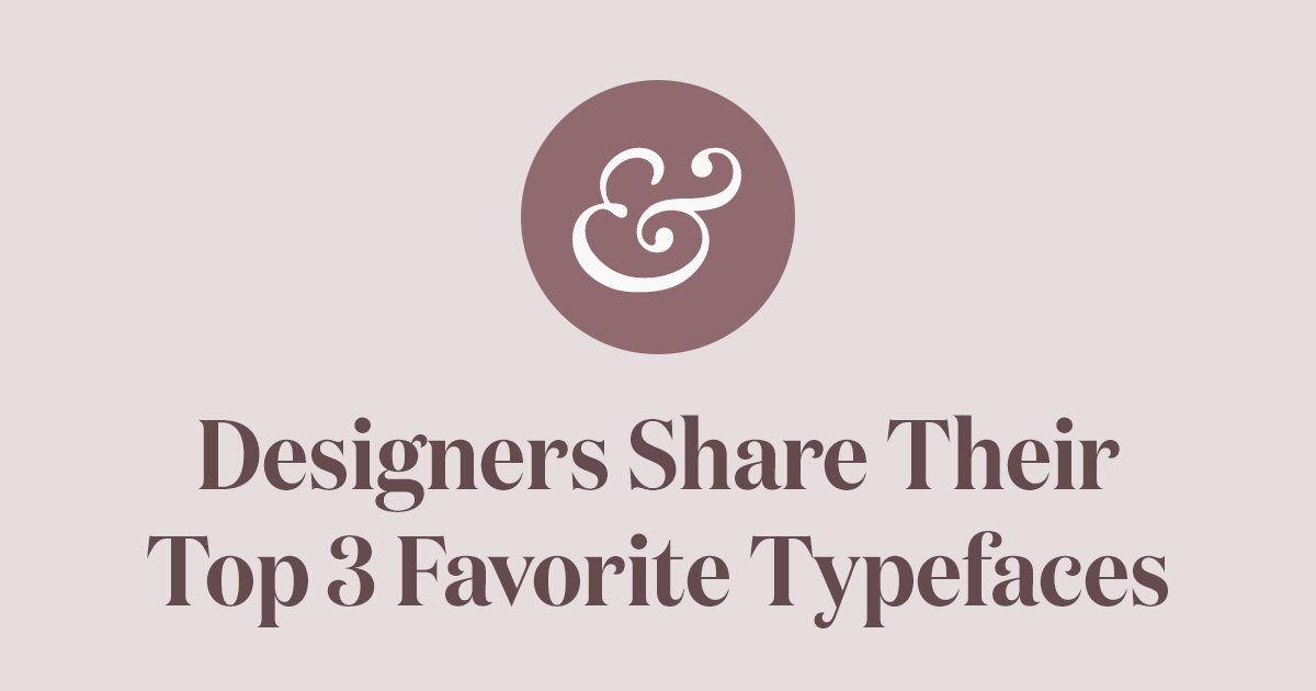 The Top 3 Favorite Typefaces of Influential Designers · Typewolf