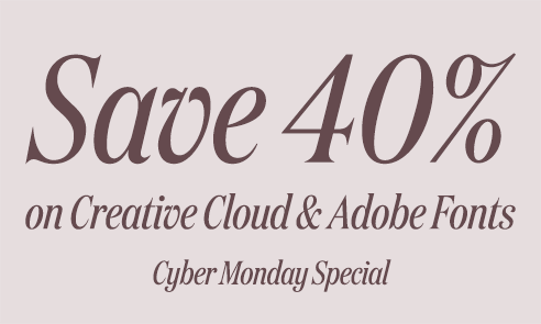 Save 40% on Creative Cloud & Adobe Fonts