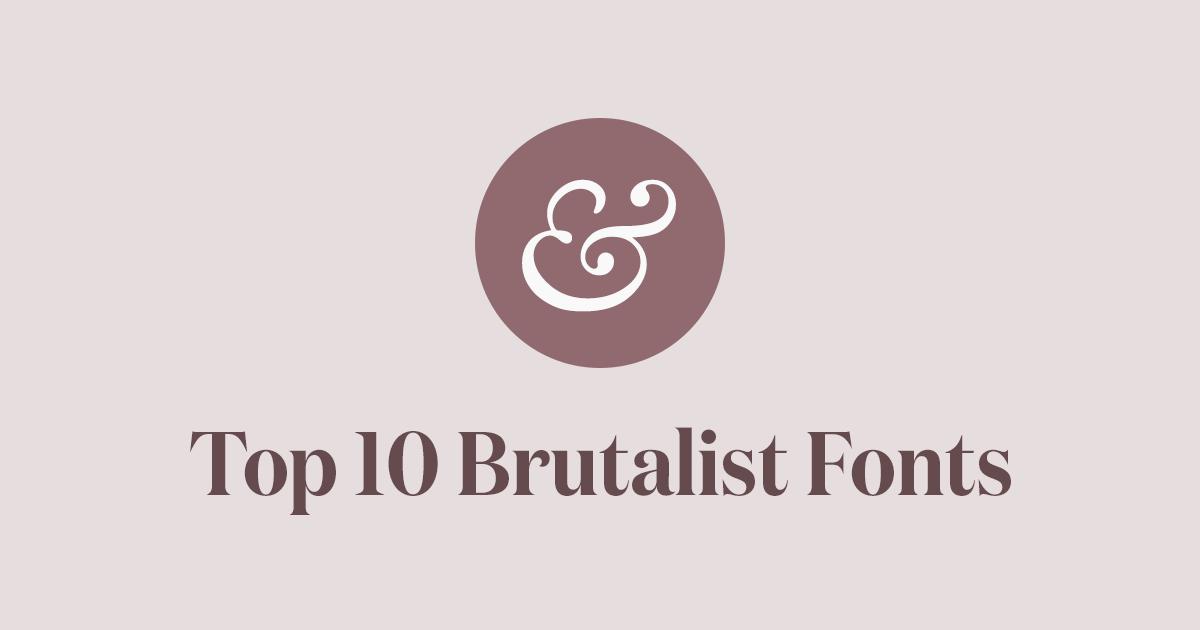 Top 10 Brutalist Fonts for 2019 · Typewolf