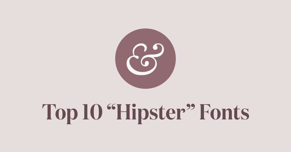 Top 10 Hipster Fonts For 2018 183 Typewolf