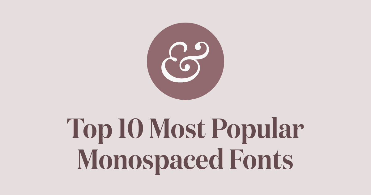 Top 10 Most Popular Monospaced Fonts of 2019 · Typewolf